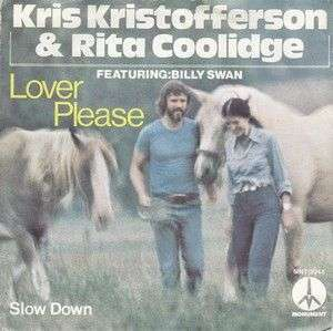 Coverafbeelding Lover Please - Kris Kristofferson & Rita Coolidge Featuring: Billy Swan