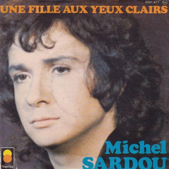 Coverafbeelding Michel Sardou - Une Fille Aux Yeux Clairs
