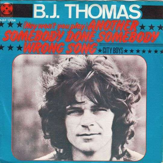 Coverafbeelding (Hey Won't You Play) Another Somebody Done Somebody Wrong Song - B.j. Thomas