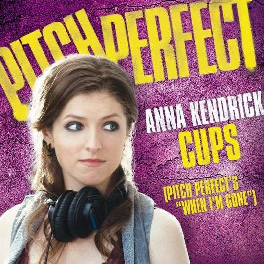 "Coverafbeelding anna kendrick - Cups (Pitch Perfect's ""When I'm Gone"")"