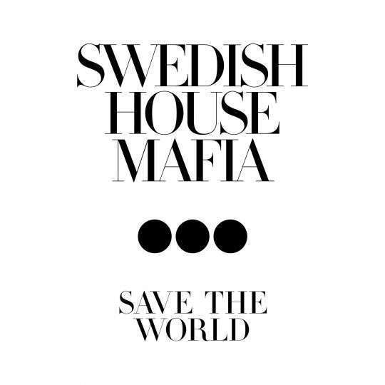 Coverafbeelding Swedish House Mafia - Save the world