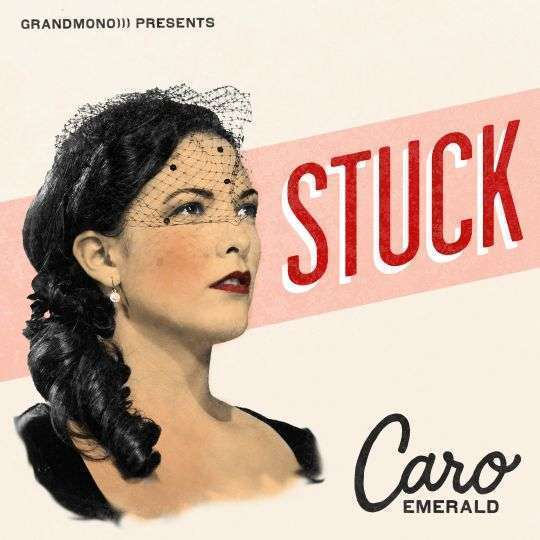 Coverafbeelding Stuck - Caro Emerald