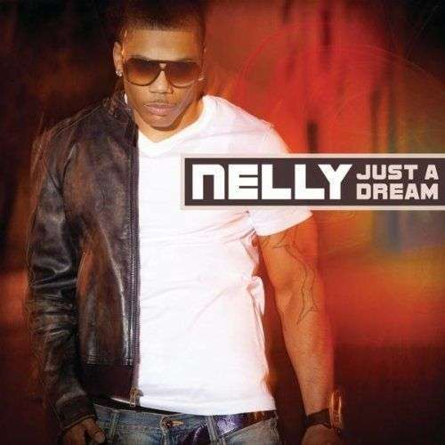 Coverafbeelding Nelly - Just a dream