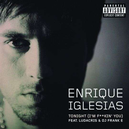 Coverafbeelding Enrique Iglesias feat. Ludacris & DJ Frank E - Tonight (I'm f**kin' you)
