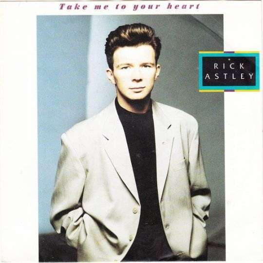 Coverafbeelding Take Me To Your Heart - Rick Astley