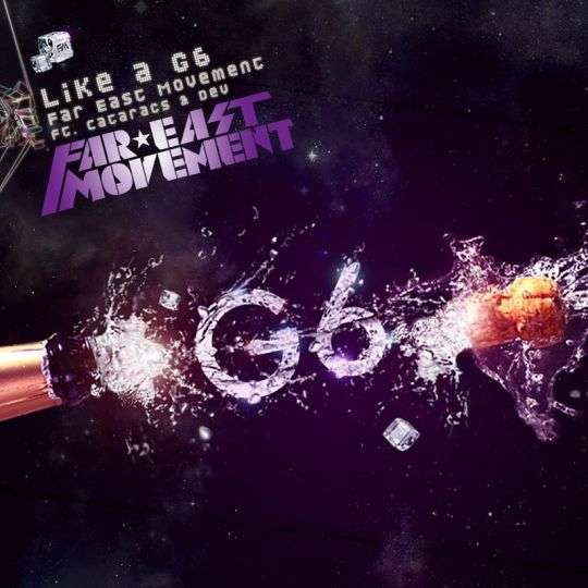 Coverafbeelding Like A G6 - Far East Movement Ft. Cataracs & Dev