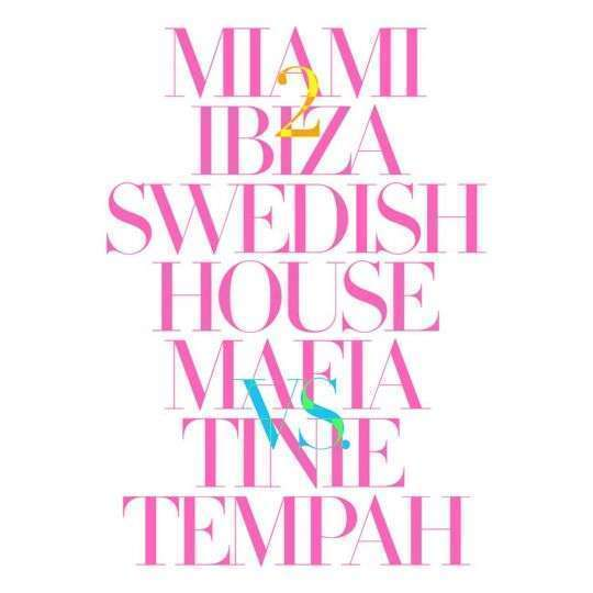 Coverafbeelding Miami 2 Ibiza - Swedish House Mafia Vs. Tinie Tempah