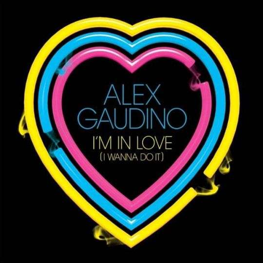 Coverafbeelding I'm In Love (I Wanna Do It) - Alex Gaudino