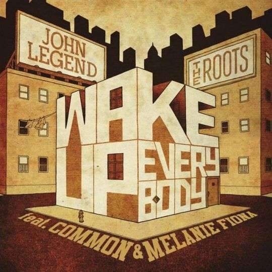 Coverafbeelding Wake Up Everybody - John Legend & The Roots Feat. Common & Melanie Fiona