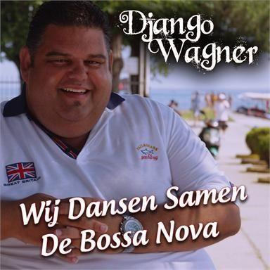 Coverafbeelding Wij Dansen Samen De Bossa Nova - Django Wagner