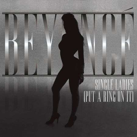 Coverafbeelding Single Ladies (Put A Ring On It) - Beyonc�