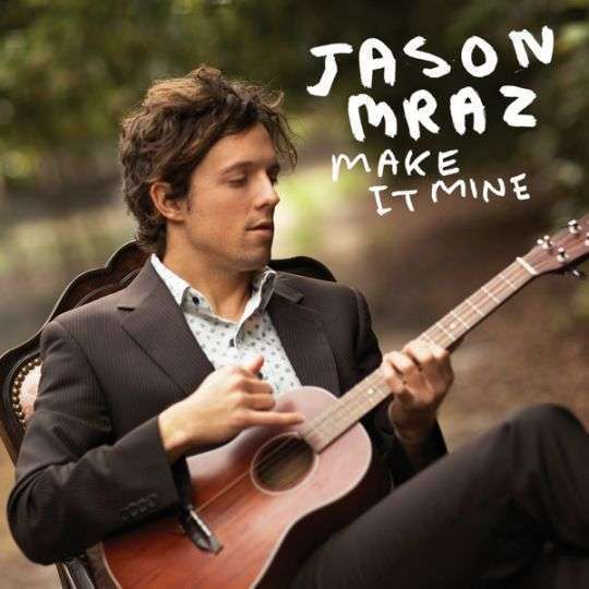 Coverafbeelding Make It Mine - Jason Mraz