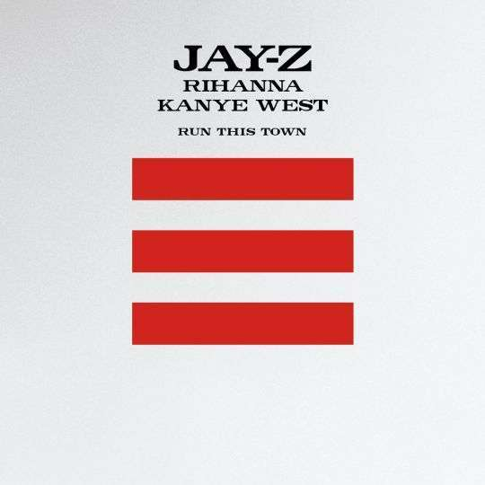 Coverafbeelding Run This Town - Jay-Z & Rihanna & Kanye West