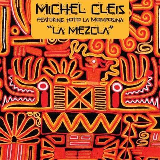 Coverafbeelding Michel Cleis featuring Toto La Momposina - la mezcla