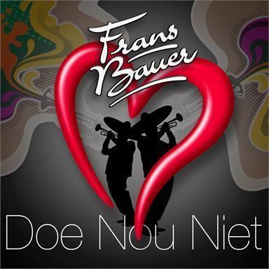 Coverafbeelding Doe Nou Niet - Frans Bauer