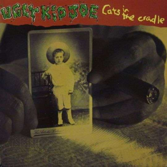 Coverafbeelding Ugly Kid Joe - Cats In The Cradle