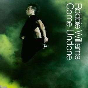 Coverafbeelding Come Undone - Robbie Williams