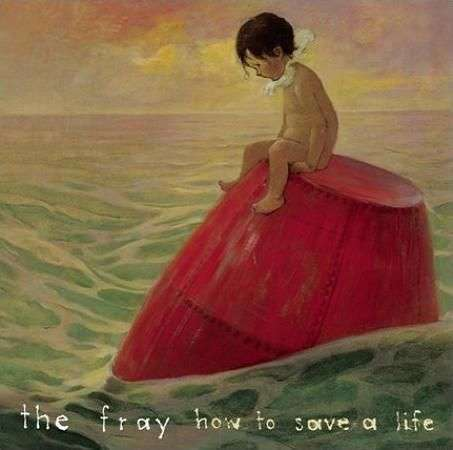 Coverafbeelding How To Save A Life - The Fray