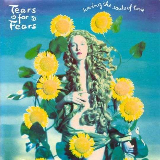 Coverafbeelding Sowing The Seeds Of Love - Tears For Fears