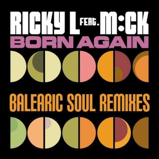 Coverafbeelding Ricky L feat. M:ck - Born Again - Balearic Soul Remixes