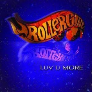Coverafbeelding Rollergirl - Luv U More