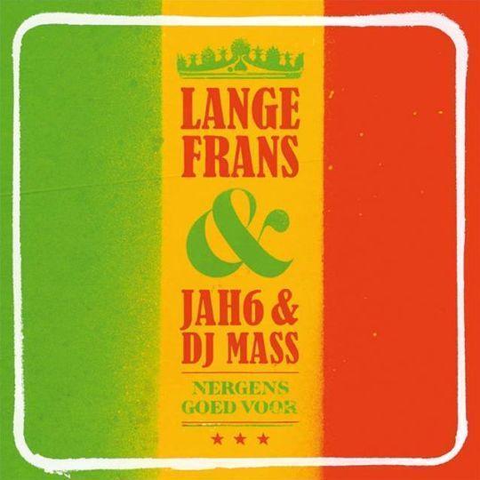 Coverafbeelding Nergens Goed Voor - Lange Frans & Jah6 & Dj Mass