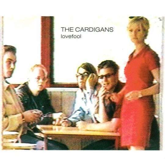 Coverafbeelding Lovefool - The Cardigans