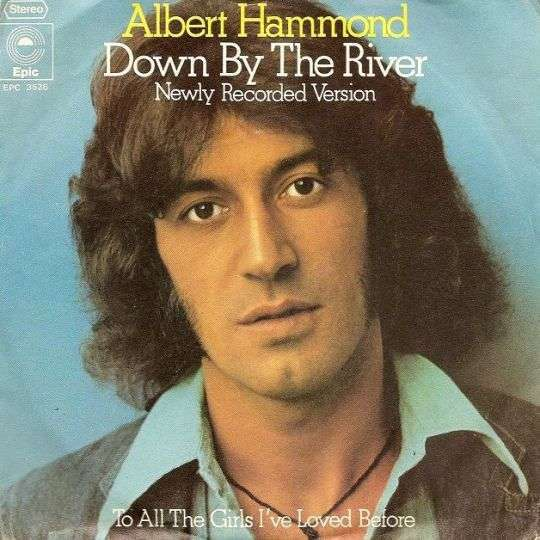 Coverafbeelding Down By The River - Newly Recorded Version - Albert Hammond