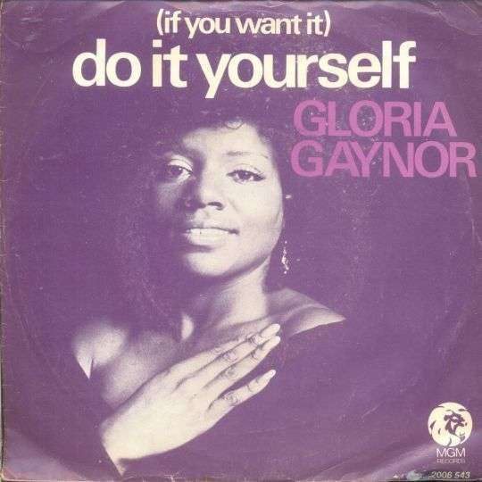 Coverafbeelding (If You Want It) Do It Yourself - Gloria Gaynor