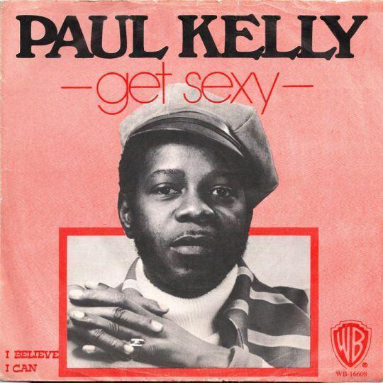 Coverafbeelding Paul Kelly - Get Sexy