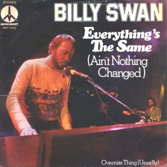 Coverafbeelding Billy Swan - Everything's The Same (Ain't Nothing Changed)