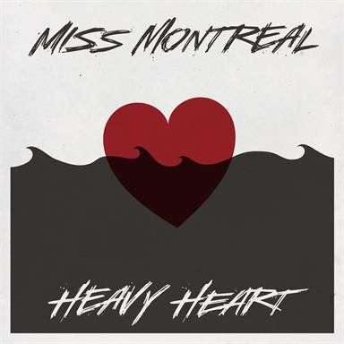 Coverafbeelding miss montreal - heavy heart