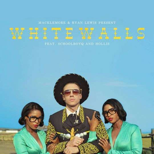 Coverafbeelding White Walls - Macklemore & Ryan Lewis Feat. Schoolboyq And Hollis