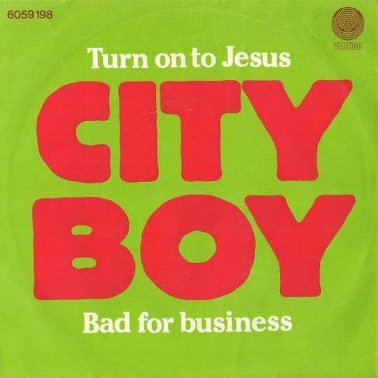Coverafbeelding City Boy - Turn On To Jesus