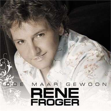 Coverafbeelding Doe Maar Gewoon - Rene Froger