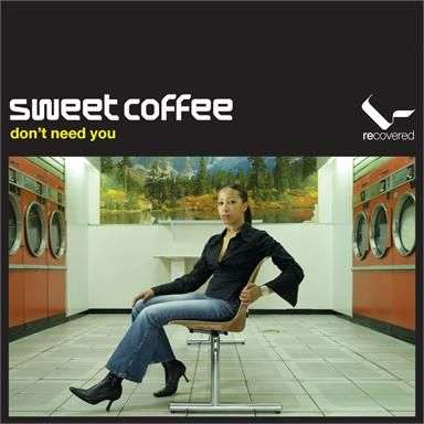 Coverafbeelding Sweet Coffee - Don't Need You