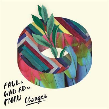 Coverafbeelding Faul & Wad Ad vs Pnau - Changes