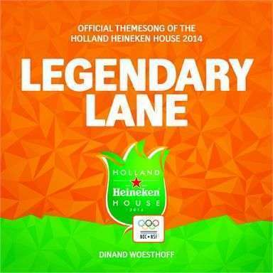 Coverafbeelding Legendary Lane - Official Themesong Of The Holland Heineken House 2014 - Dinand Woesthoff