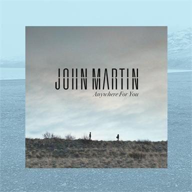 Coverafbeelding John Martin - Anywhere for you