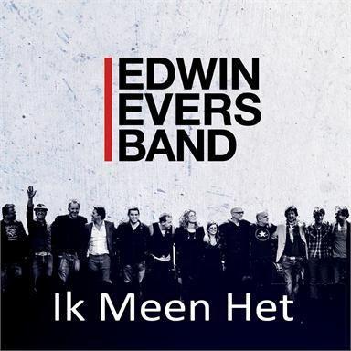 Coverafbeelding Ik Meen Het - Edwin Evers Band