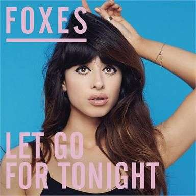 Coverafbeelding Let Go For Tonight - Foxes