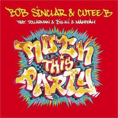 Coverafbeelding Rock This Party - Bob Sinclar & Cutee-b Feat. Dollarman & Big Ali & Makedah
