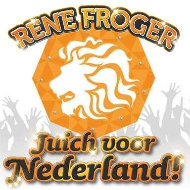 Coverafbeelding Juich Voor Nederland! - Rene Froger