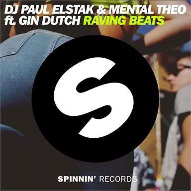 Coverafbeelding Raving Beats - Dj Paul Elstak & Mental Theo Ft. Gin Dutch
