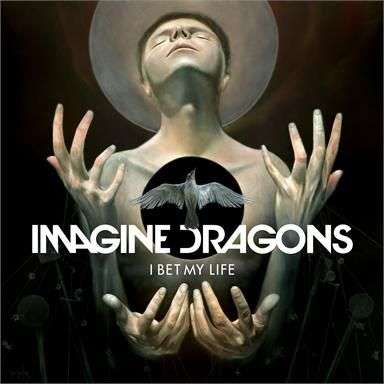 Coverafbeelding I Bet My Life - Imagine Dragons