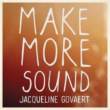 Coverafbeelding Make More Sound - Jacqueline Govaert