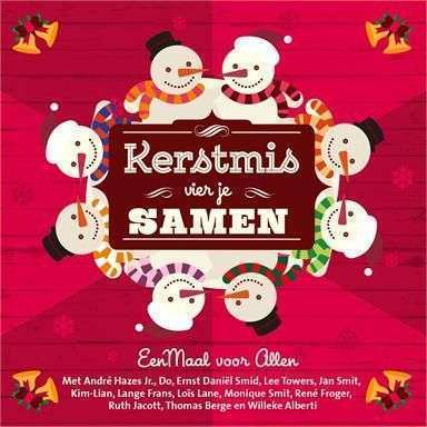 Coverafbeelding Kerstmis Vier Je Samen - Eenmaal Voor Allen Met Andr� Hazes Jr., Do, Ernst Dani�l Smid, Lee Towers, Jan Smit, Kim-lian, Lange Frans, Lo�s Lane, Monique Smit, Ren� Froger, Ruth Jacott, Thomas Berge En Willeke Alberti