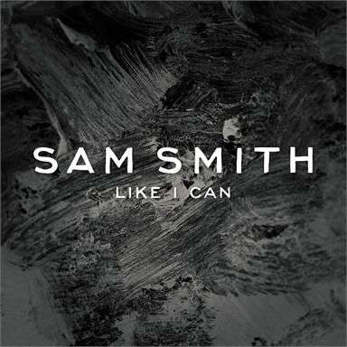 Coverafbeelding Like I Can - Sam Smith