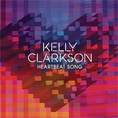 Coverafbeelding Heartbeat Song - Kelly Clarkson