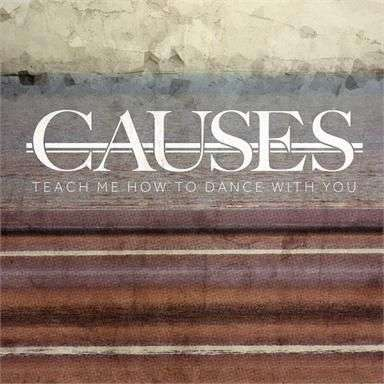 Coverafbeelding Causes - Teach me how to dance with you